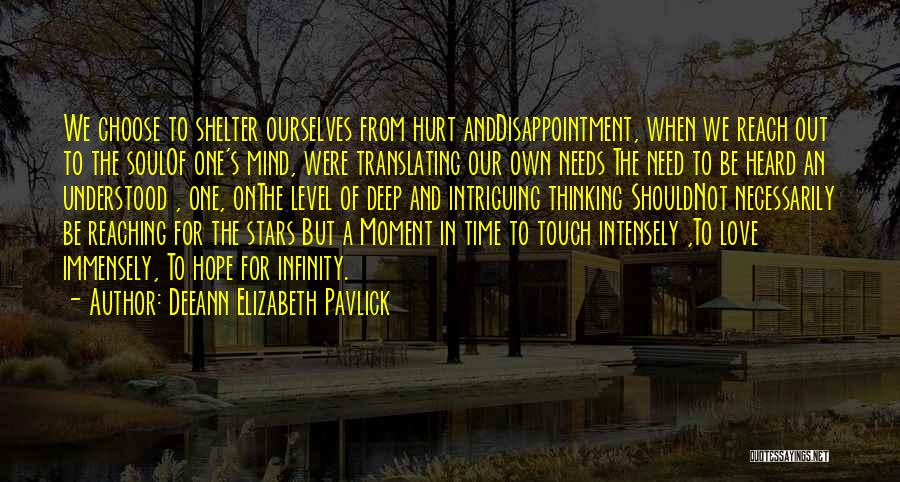 Hurt Ourselves Quotes By Deeann Elizabeth Pavlick