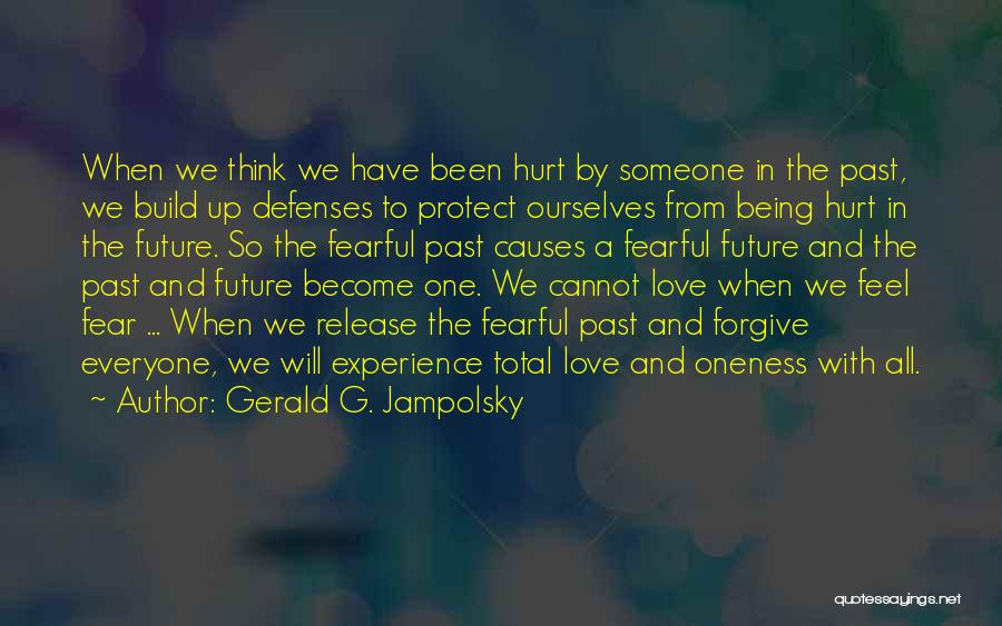 Hurt Ourselves Quotes By Gerald G. Jampolsky