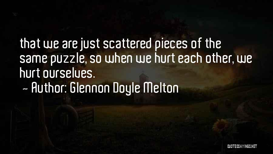 Hurt Ourselves Quotes By Glennon Doyle Melton