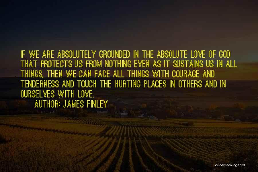 Hurt Ourselves Quotes By James Finley