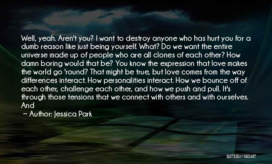Hurt Ourselves Quotes By Jessica Park