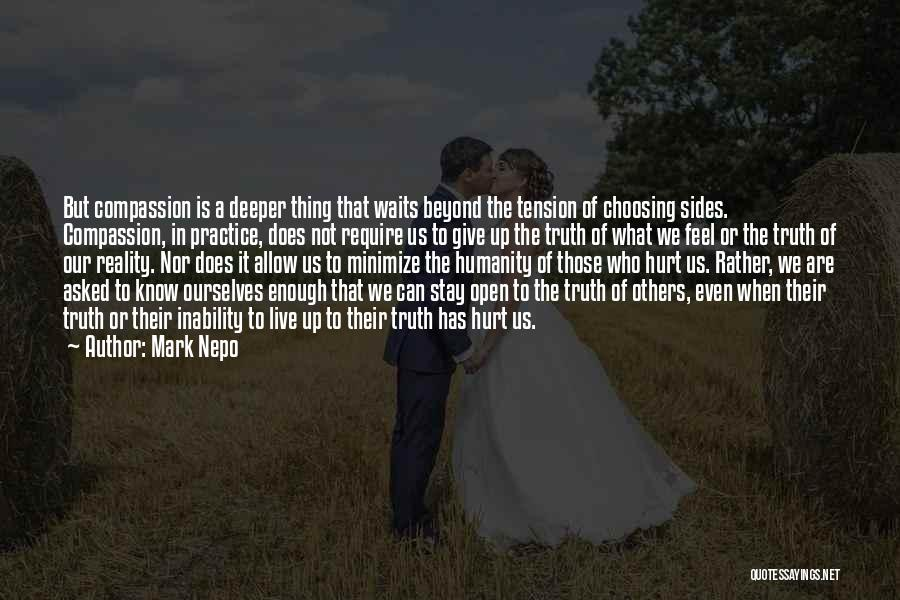 Hurt Ourselves Quotes By Mark Nepo