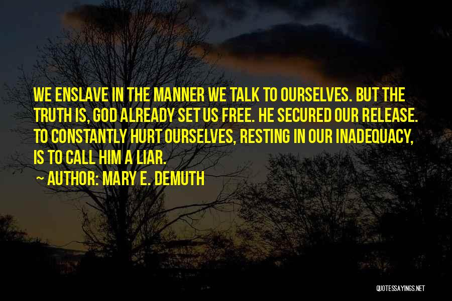 Hurt Ourselves Quotes By Mary E. DeMuth