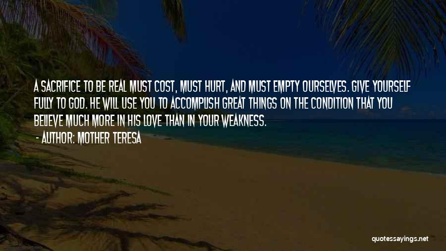 Hurt Ourselves Quotes By Mother Teresa
