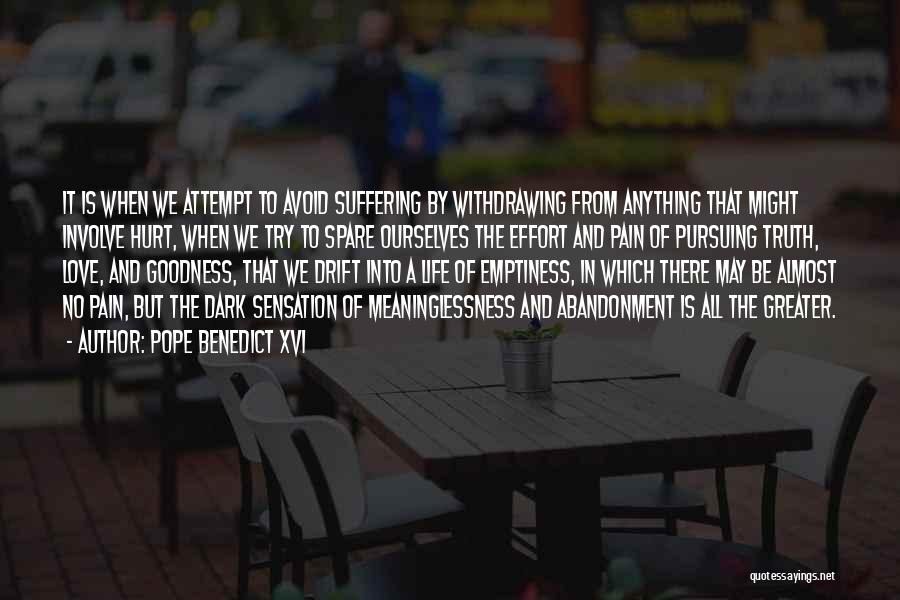 Hurt Ourselves Quotes By Pope Benedict XVI