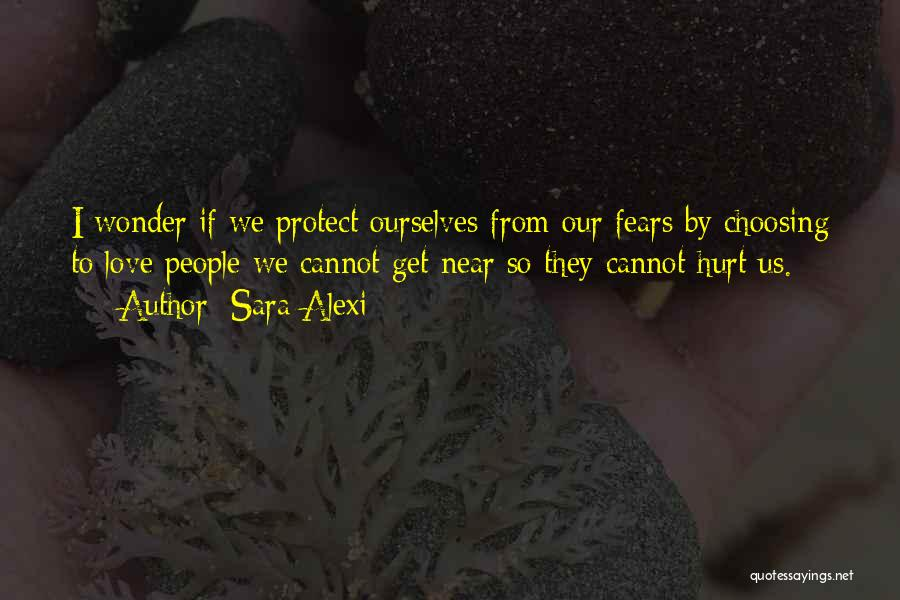 Hurt Ourselves Quotes By Sara Alexi