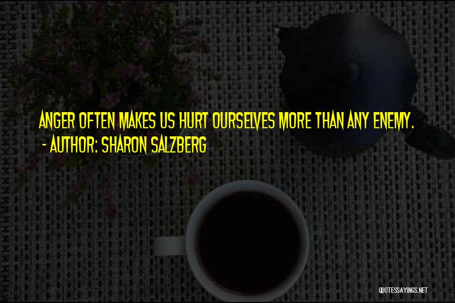 Hurt Ourselves Quotes By Sharon Salzberg