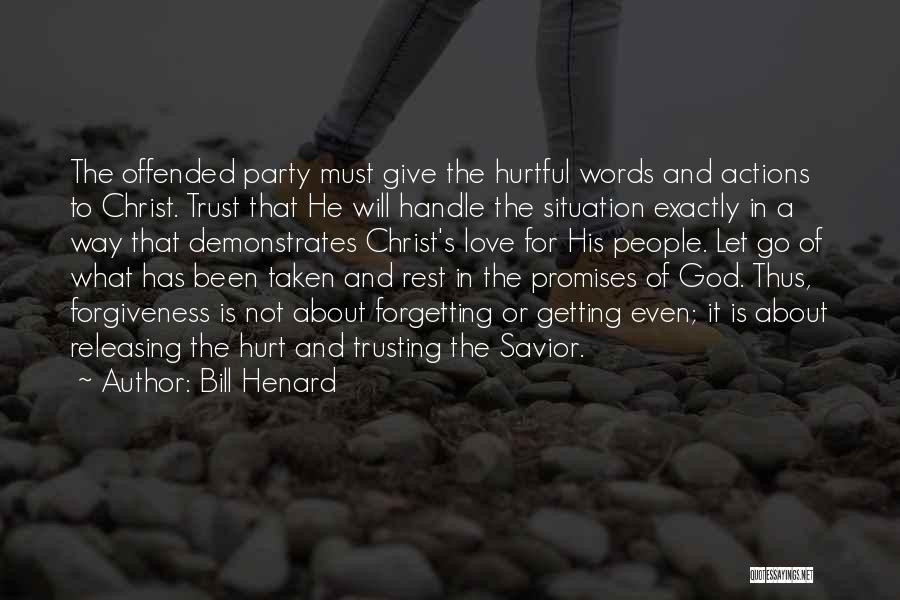Hurtful Words And Actions Quotes By Bill Henard