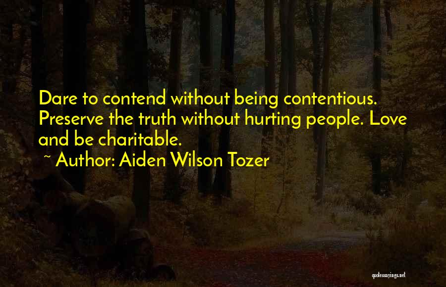 Hurting Someone You Love And Being Sorry Quotes By Aiden Wilson Tozer