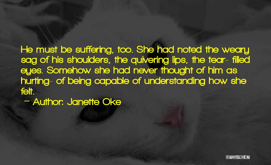 Hurting Someone You Love And Being Sorry Quotes By Janette Oke