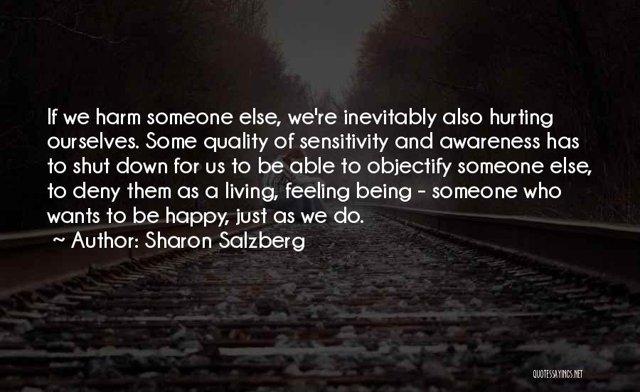 Hurting Someone You Love And Being Sorry Quotes By Sharon Salzberg