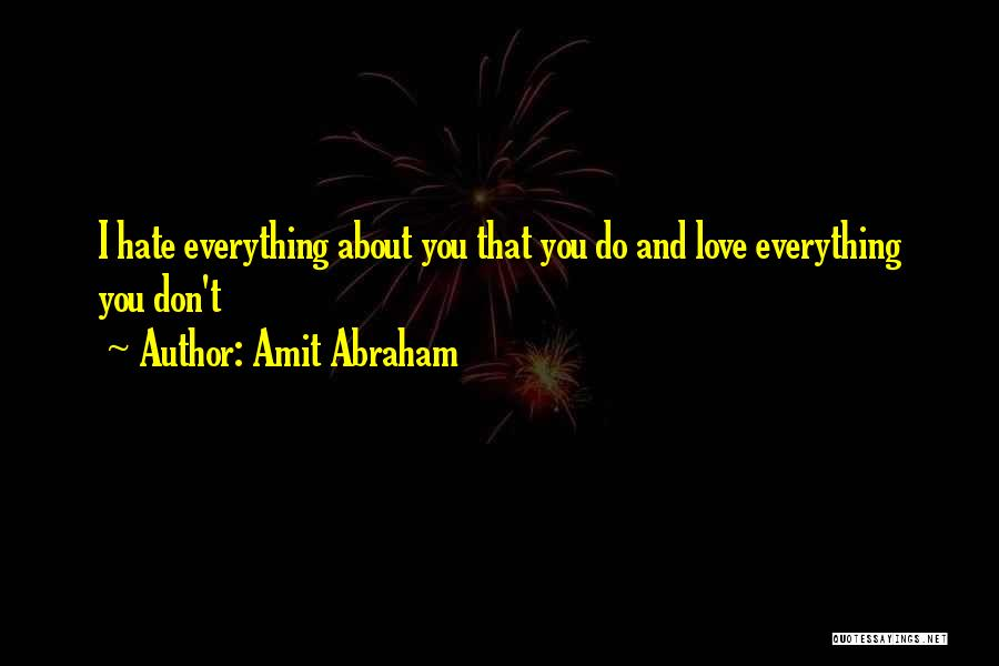 Hurts Quotes By Amit Abraham