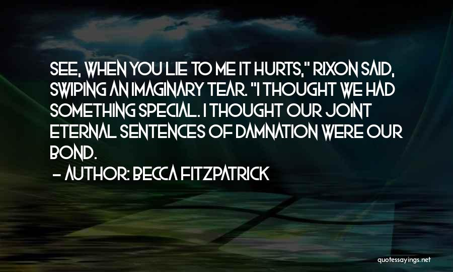 Hurts Quotes By Becca Fitzpatrick