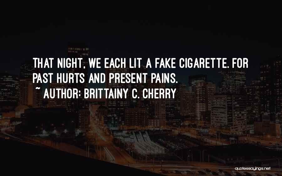 Hurts Quotes By Brittainy C. Cherry