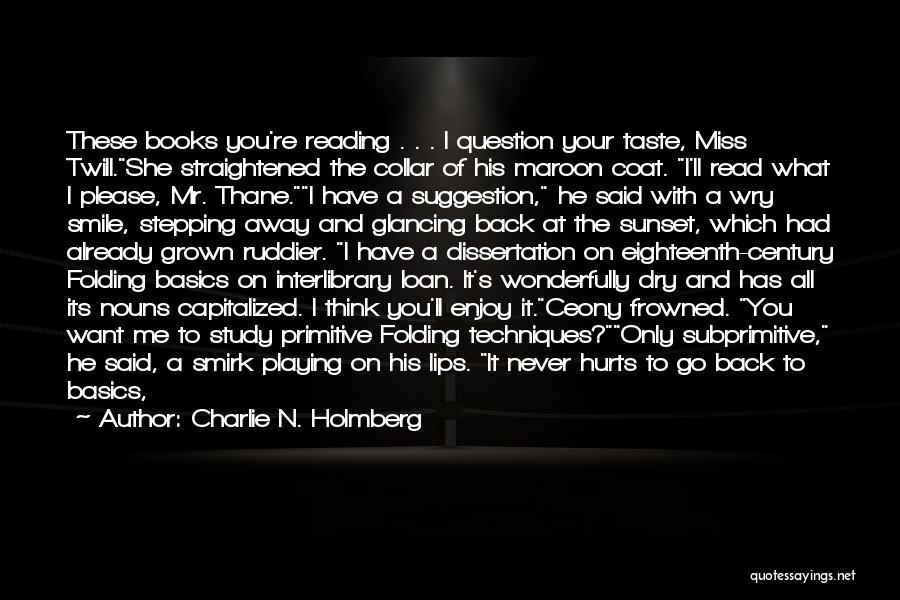 Hurts Quotes By Charlie N. Holmberg