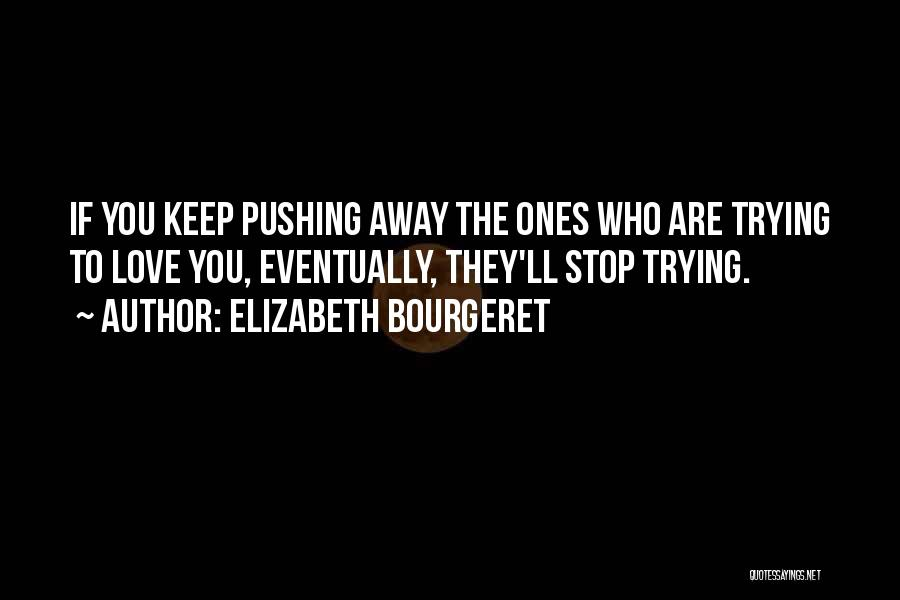 Hurts Quotes By Elizabeth Bourgeret
