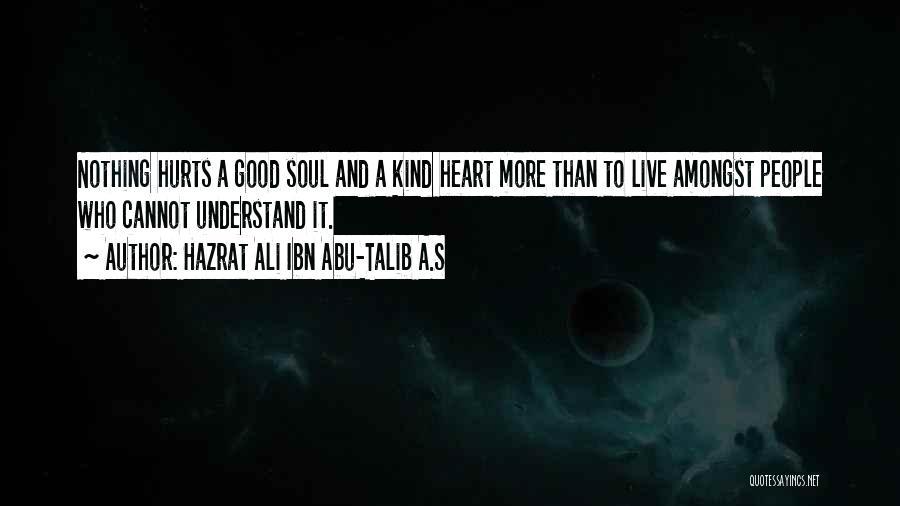 Hurts Quotes By Hazrat Ali Ibn Abu-Talib A.S
