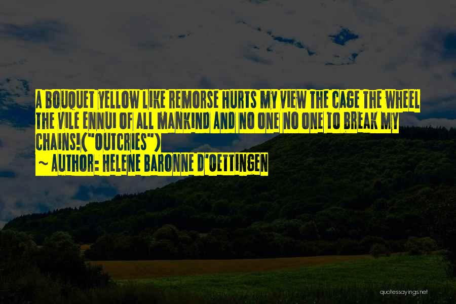 Hurts Quotes By Helene Baronne D'Oettingen