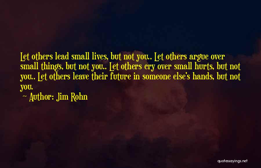 Hurts Quotes By Jim Rohn