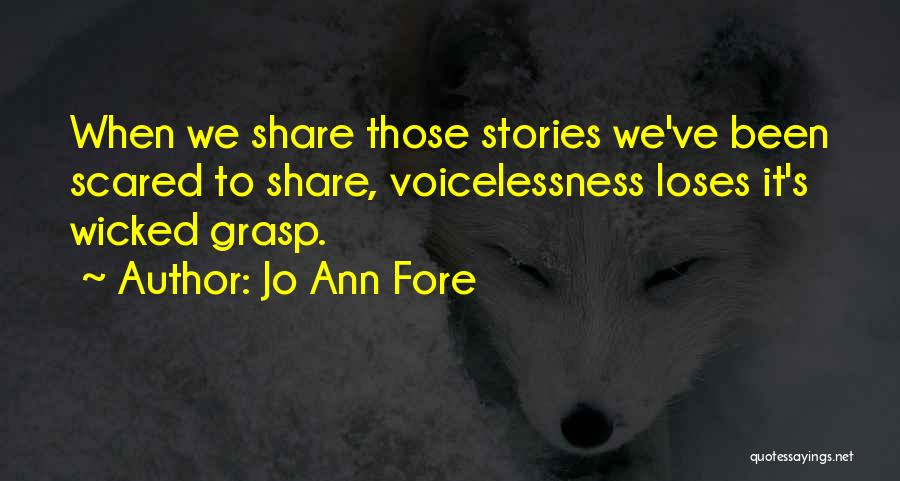 Hurts Quotes By Jo Ann Fore