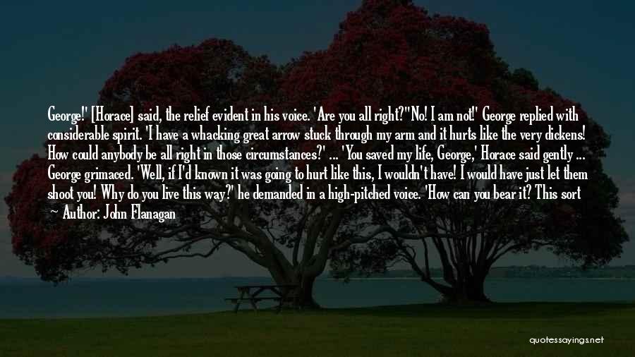 Hurts Quotes By John Flanagan