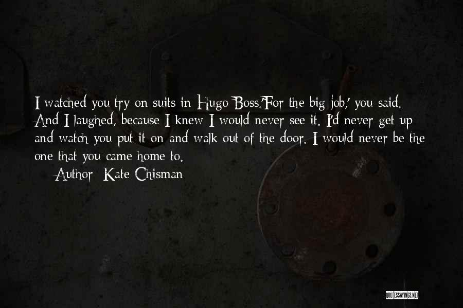 Hurts Quotes By Kate Chisman