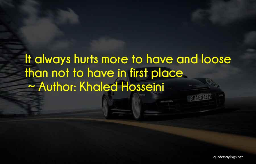 Hurts Quotes By Khaled Hosseini