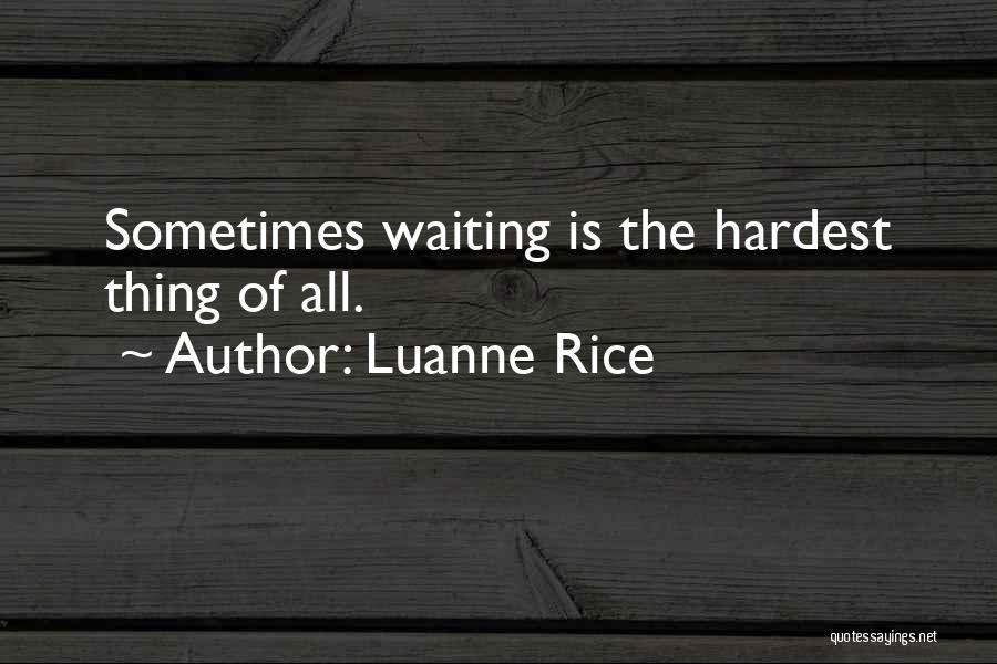 Hurts Quotes By Luanne Rice