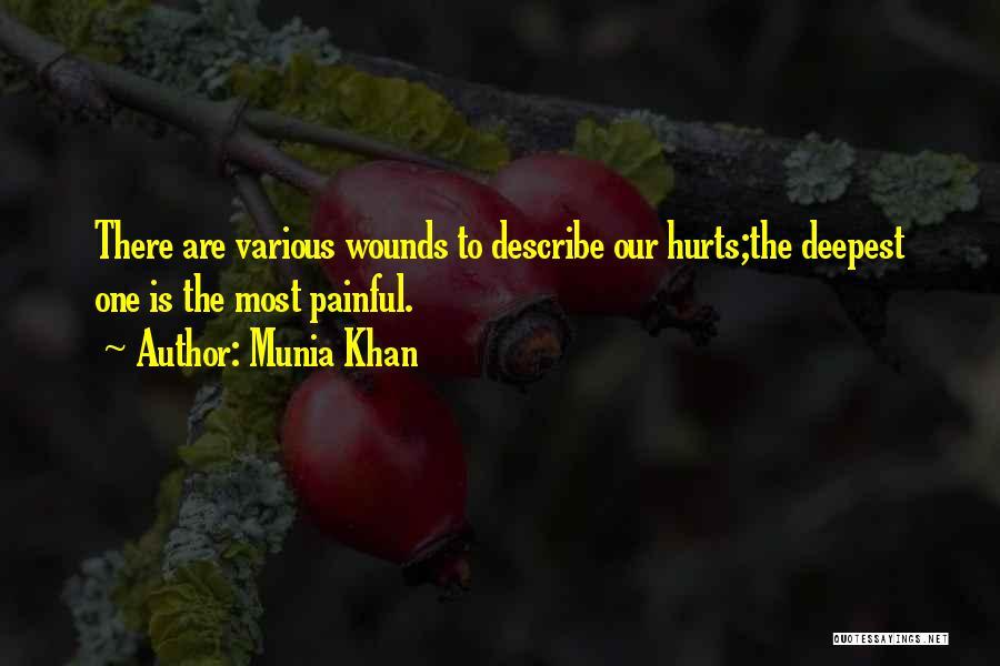 Hurts Quotes By Munia Khan