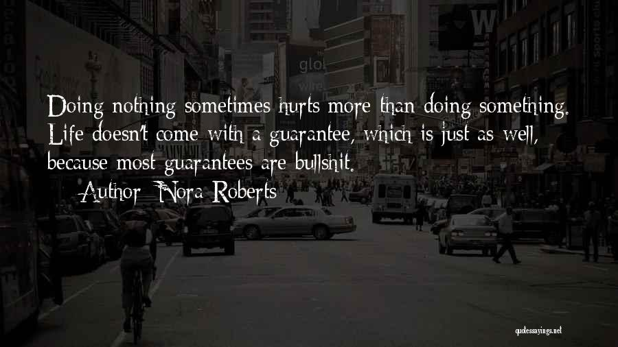 Hurts Quotes By Nora Roberts