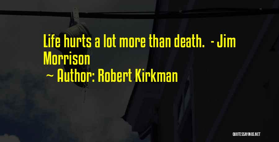 Hurts Quotes By Robert Kirkman