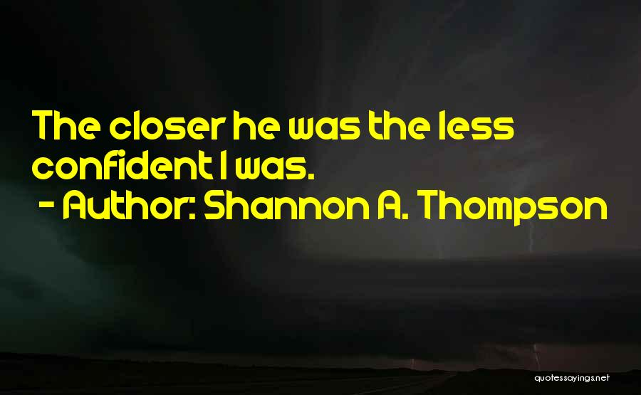 Hurts Quotes By Shannon A. Thompson