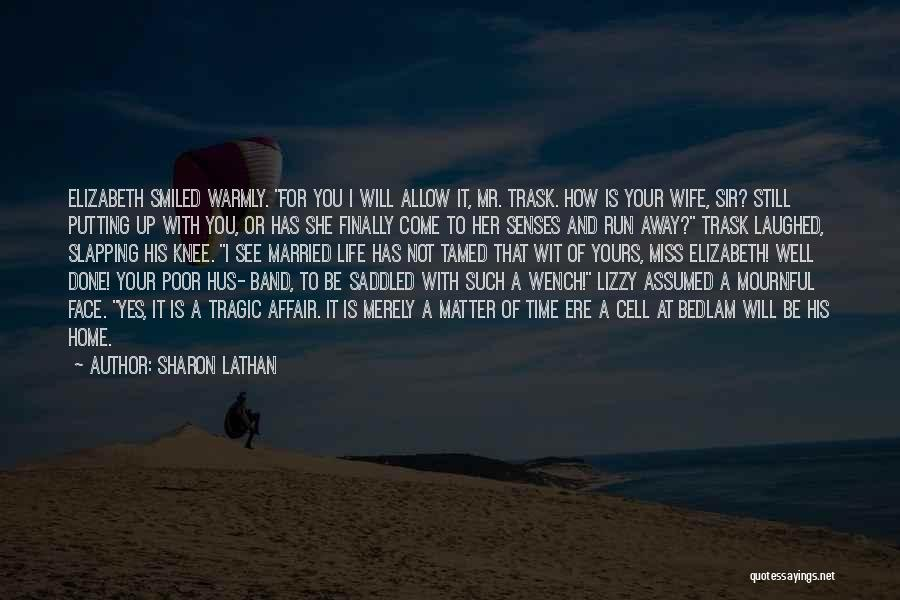 Hus Wife Quotes By Sharon Lathan