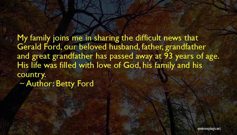 Husband Who Passed Away Quotes By Betty Ford
