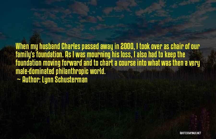 Husband Who Passed Away Quotes By Lynn Schusterman