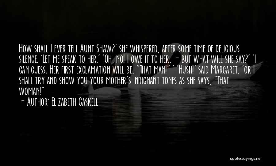 Hush Hush Silence Quotes By Elizabeth Gaskell