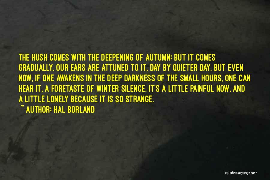 Hush Hush Silence Quotes By Hal Borland