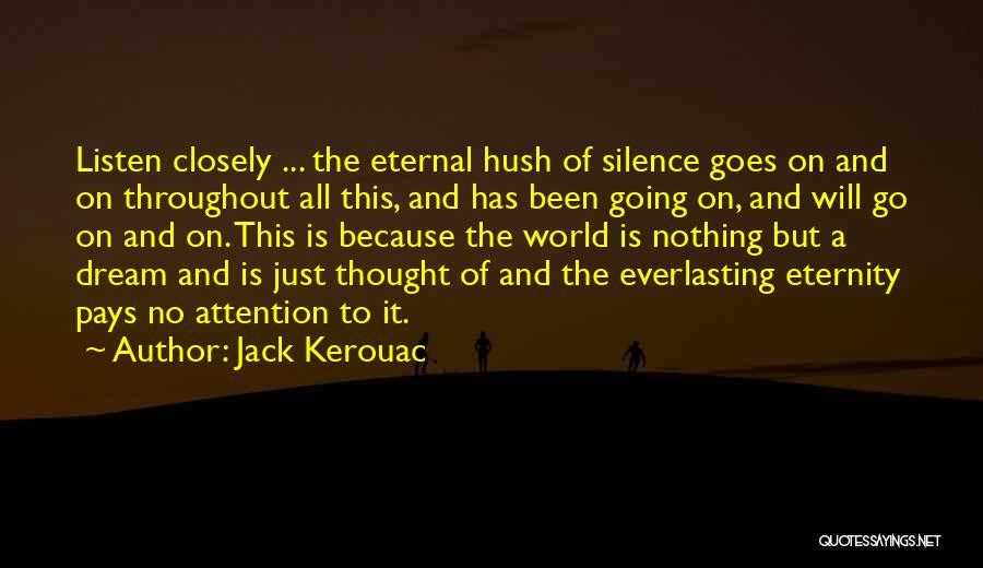 Hush Hush Silence Quotes By Jack Kerouac