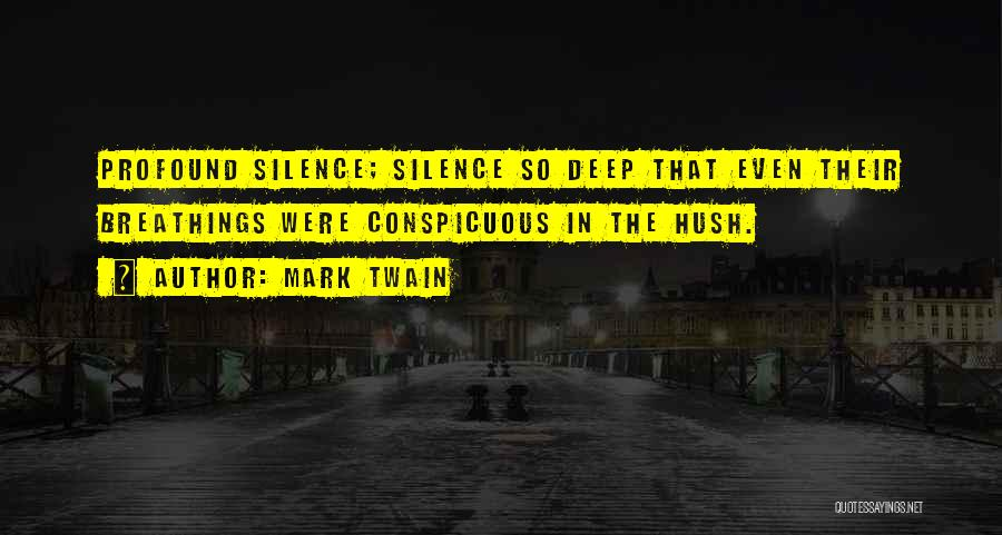 Hush Hush Silence Quotes By Mark Twain