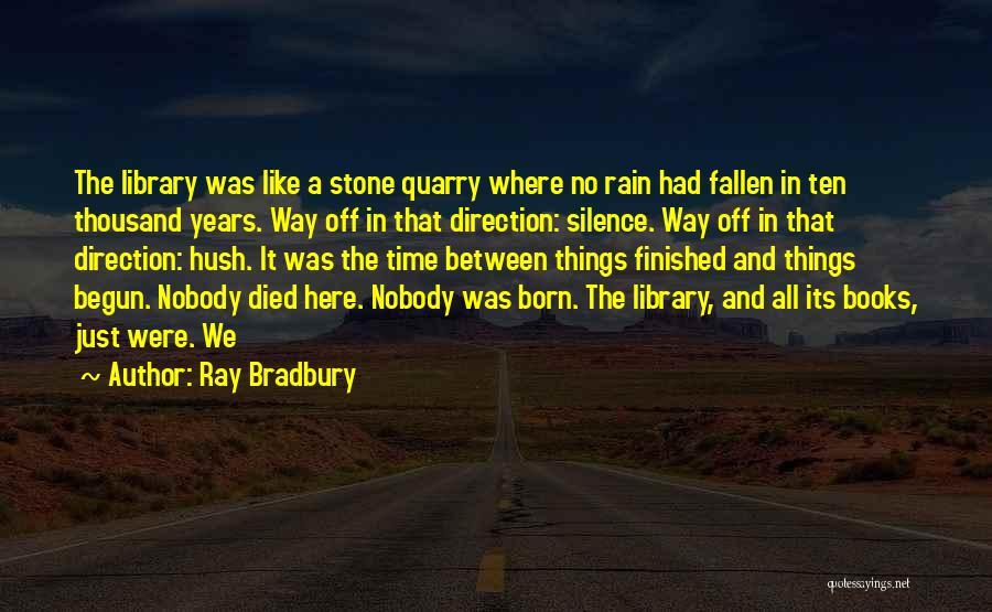 Hush Hush Silence Quotes By Ray Bradbury