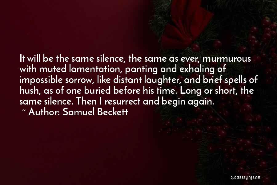 Hush Hush Silence Quotes By Samuel Beckett