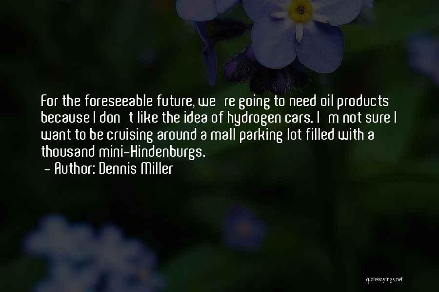 Hydrogen Car Quotes By Dennis Miller