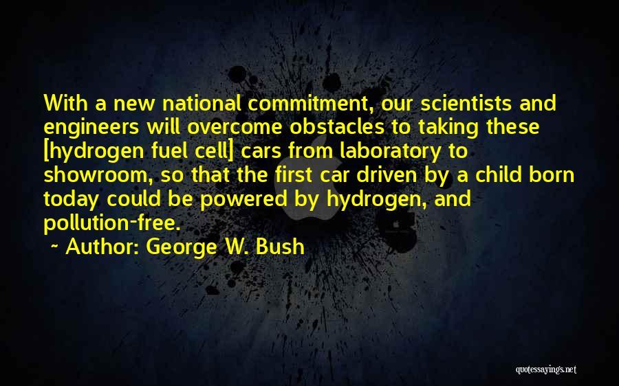 Hydrogen Car Quotes By George W. Bush
