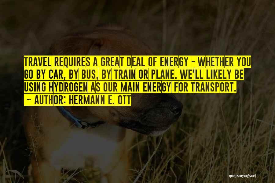 Hydrogen Car Quotes By Hermann E. Ott