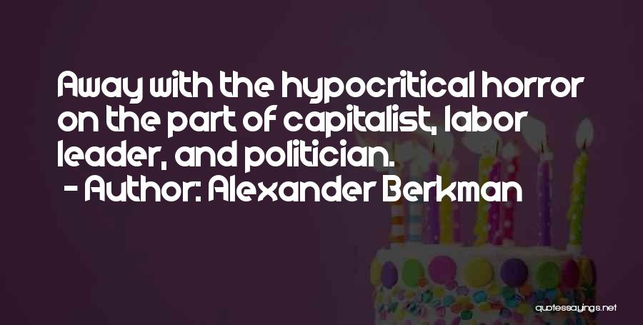 Hypocritical Quotes By Alexander Berkman