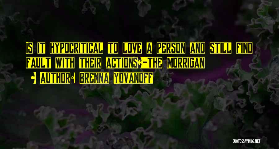 Hypocritical Quotes By Brenna Yovanoff