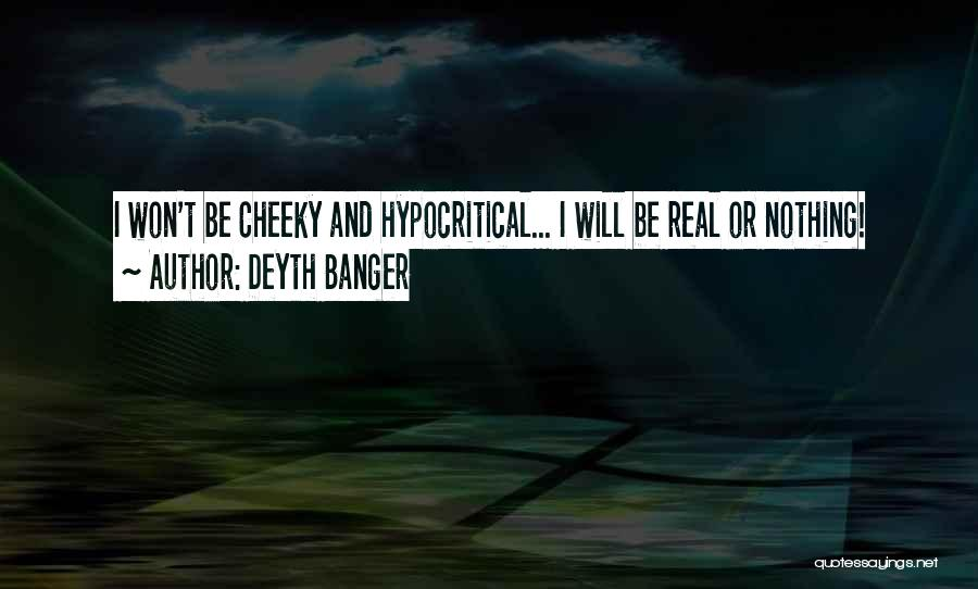 Hypocritical Quotes By Deyth Banger