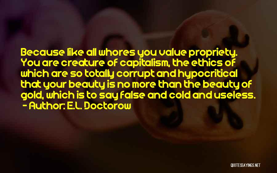 Hypocritical Quotes By E.L. Doctorow
