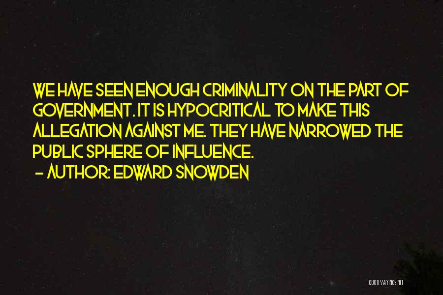 Hypocritical Quotes By Edward Snowden