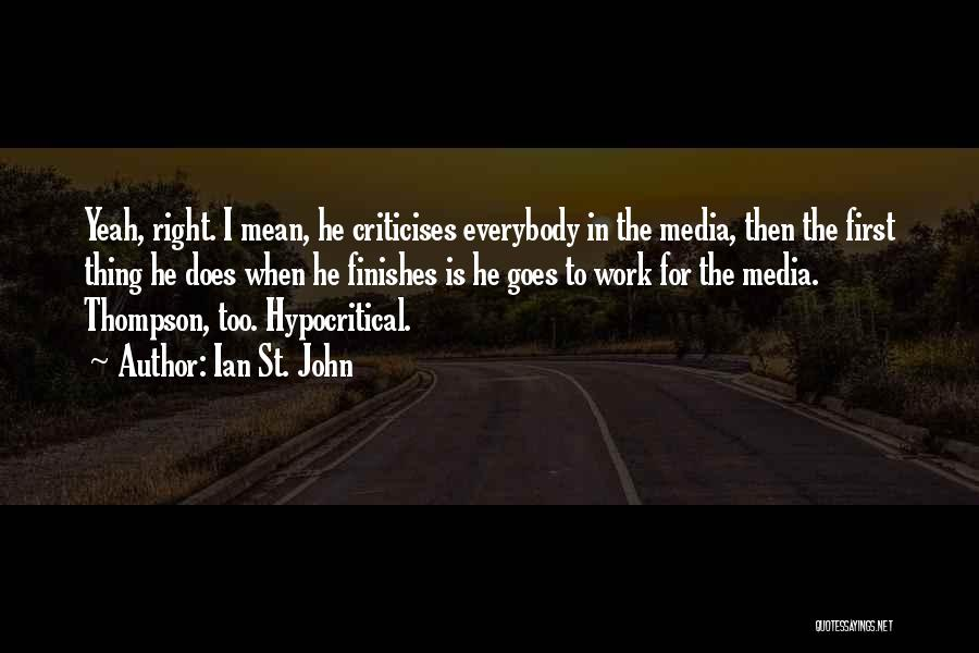 Hypocritical Quotes By Ian St. John